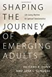 Shaping the Journey of Emerging Adults: Life-Giving Rhythms for Spiritual Transformation