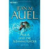 """Ayla und die Mammutj�ger: Ayla 3 (Ayla - Die Kinder der Erde, Band 3)von """"Jean M. Auel"""""""