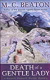 Death of a Gentle Lady: Hamish Macbeth Murder Mystery No. 28 by Beaton, M.C. (2009) M.C. Beaton