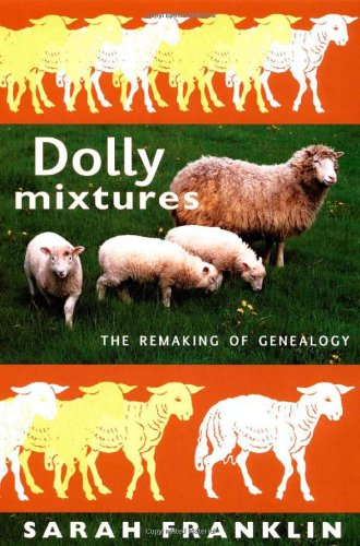 Dolly Mixtures: The Remaking of Genealogy (a John Hope...