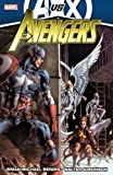 Avengers by Brian Michael Bendis - Volume 4 (AVX)