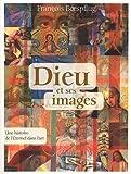 echange, troc François Boespflug - Dieu et ses images : Une histoire de l'Eternel dans l'art
