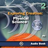 Exploring Creation with Physical Science ~ Jay Wile