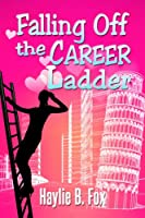 Falling Off the Career Ladder [Kindle Edition]