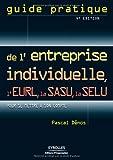 Guide pratique de l'entreprise individuelle, l'EURL, la SASU, la SELU