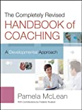 img - for The Completely Revised Handbook of Coaching: A Developmental Approach book / textbook / text book