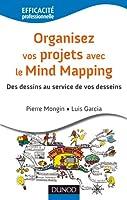 Organisez vos projets avec le Mind Mapping: Des dessins au service de vos desseins