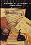 The Middlesex Water Company: A Business History (0964291606) by Lender, Mark Edward
