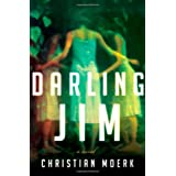 Darling Jim: A Novelby Christian Moerk