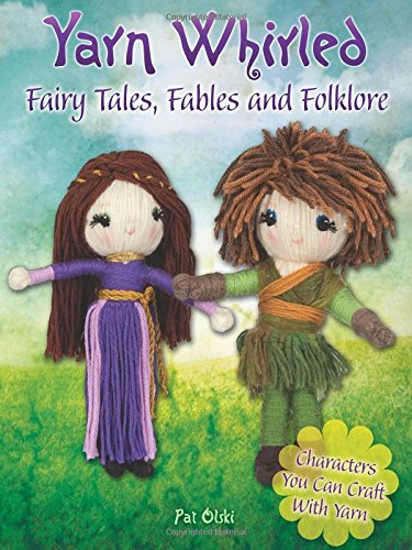 Yarn Whirled: Fairy Tales, Fables and Folklore: Characters You Can Craft With Yarn (Can Crafts compare prices)