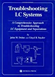 img - for Troubleshooting LC Systems: A Comprehensive Approach to Troubleshooting LC Equipment and Separations book / textbook / text book