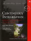 img - for Continuous Integration: Improving Software Quality and Reducing Risk by Paul M. Duvall, Steve Matyas, Andrew Glover (2007) Paperback book / textbook / text book