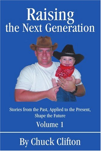 Raising The Next Generation: Stories From The Past, Applied To The Present, Shape The Future