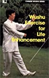 img - for Wushu Exercise for Life Enhancement (Chinese Wushu Series) by Gongbao, Yu (1995) Paperback book / textbook / text book