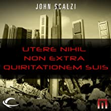 Utere Nihil Non Extra Quiritationem Suis: A METAtropolis Story (       UNABRIDGED) by John Scalzi Narrated by Alessandro Juliani
