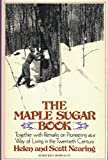 img - for The Maple Sugar Book together with remarks on pioneering as a way of living in the twentieth century book / textbook / text book