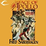 The Face of Apollo: The First Book of the Gods (       UNABRIDGED) by Fred Saberhagen Narrated by Clive Chafer