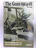 Guns 1914/18 (History of 1st World War) (0330238388) by Hogg, Ian V.