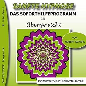 Das Soforthilfeprogramm bei Übergewicht (Sanfte Hypnose) Hörbuch