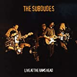 The Subdudes Live at the Rams Head : Double Audio Cd