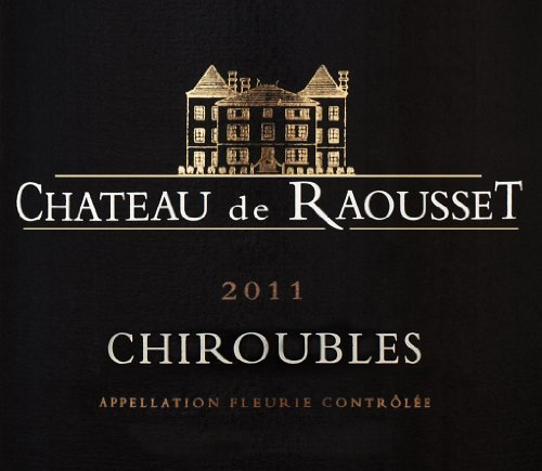 2011 Chateau De Raousset Chiroubles 750 Ml
