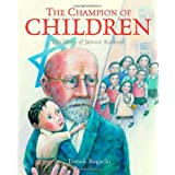 The Champion of Children: The Story of Janusz Korczakby Tomek Bogacki