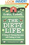 The Dirty Life: A Story of Farming th...