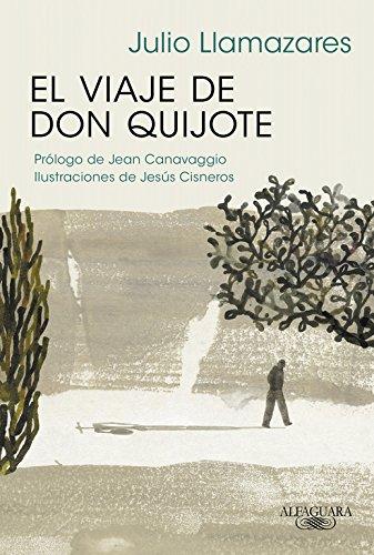 El viaje de don Quijote (FUERA COLECCION ALFAGUARA ADULTOS)