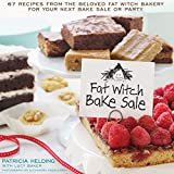 Fat Witch Bake Sale: 65 Recipes from the Beloved Fat Witch Bakery for Your Next Bake Sale or Party