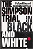 The Simpson Trial in Black and White