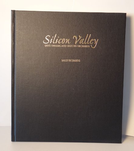 Silicon Valley : Sand Dreams & Silicon Orchards