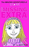 The Missing Extra (The Amazing Adventures of Starr)