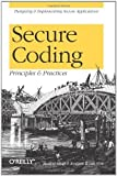 img - for Secure Coding: Principles and Practices 1st (first) Edition by Mark G. Graff, Kenneth R. van Wyk published by O'Reilly Media (2003) book / textbook / text book