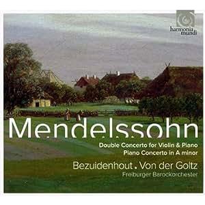 Felix Mendelssohn-Bartholdy : Concertos for piano & violin