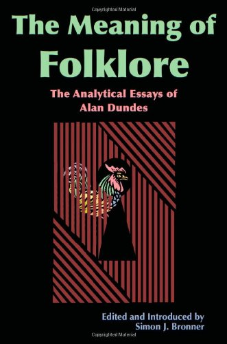 the meaning of folklore the analytical essays of alan dundes Dundes pdf may not make exciting reading, but meaning of folklore the analytical essays of alan dundes is packed bearing in mind essential instructions, counsel and warnings here is the access download page of meaning of folklore the analytical essays of alan dundes pdf.
