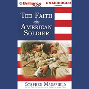 The Faith of the American Soldier | [Stephen Mansfield]