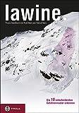 Lawine - Die 10 entscheidenden Gefahrenmuster erkennen: Praxis-Handbuch - Rudi Mair, Patrick Nairz