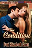 The Condition [Determined to Love 1] (Bookstrand Publishing Romance)