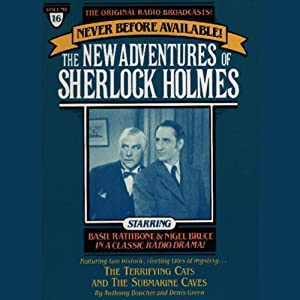 The Terrifying Cats and The Submarine Cave: The New Adventures of Sherlock Holmes, Episode #16 | [Anthony Boucher, Denis Green]