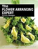 The Flower Arranging Expert (Expert Books) by Hessayon, Dr D G 1st (first) Edition (1994) Dr D G Hessayon