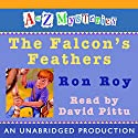 A to Z Mysteries: The Falcon's Feathers (       UNABRIDGED) by Ron Roy Narrated by David Pittu