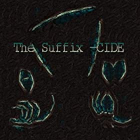 The Suffix-Cide