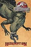 Bob Schreck Jurassic Park Volume 1: Redemption