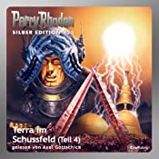 Terra im Schussfeld - Teil 4 (Perry Rhodan Silber Edition 123) | William Voltz, H. G. Ewers, H. G. Francis