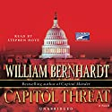 Capitol Threat Audiobook by William Bernhardt Narrated by Stephen Hoye