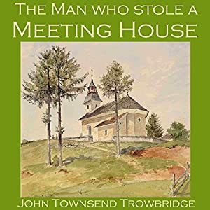 The Man Who Stole a Meeting House Audiobook