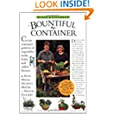 McGee & Stuckey's Bountiful Container: Create Container Gardens of Vegetables, Herbs, Fruits, and Edible Flowers...