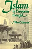 Islam in European Thought (0521421209) by Hourani, Albert