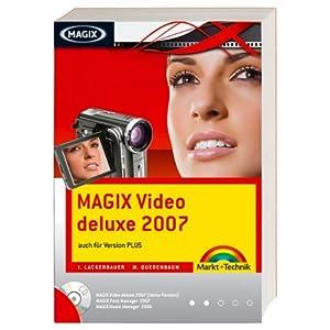 MAGIX Video deluxe 2007 - Das offizielle Buch , plus CD: auch für Version P