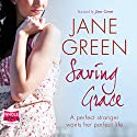 Saving Grace Audiobook by Jane Green Narrated by Jane Green